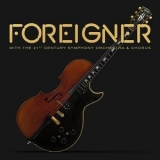 Foreigner - Foreigner With The 21st Century Symphony Orchestra & Chorus (Live) '2018