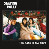 Skating Polly - The Make It All Show '2018