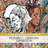 Darryl Yokley - Pictures At An African Exhibition '2018