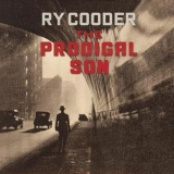 Ry Cooder - The Prodigal Son '2018