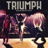 Triumph - Tear The Roof Off Live '81 '2015