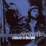 Oasis - Familiar To Millions '2000