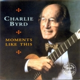 Charlie Byrd - Moments Like This '1994