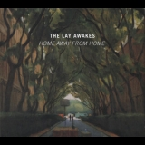 Lay Awakes, The - Home Away From Home '2018