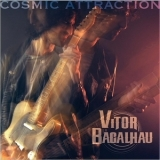 Vitor Bacalhau - Cosmic Attraction '2017