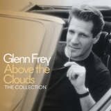 Glenn Frey - Above The Clouds - The Collection '2018