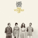 Lake Street Dive - Free Yourself Up '2018