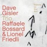Dave Gisler Trio - Rabbits On The Run '2018