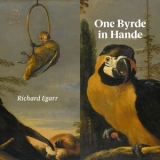 Richard Egarr - One Byrde In Hande '2018
