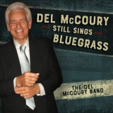 Del Mccoury Band, The - Del Mccoury Still Sings Bluegrass  '2018