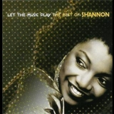 Shannon - Let The Music Play: The Best Of Shannon '2004