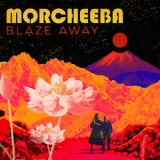 Morcheeba - Blaze Away '2018
