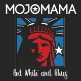 Mojomama - Red White And Blues  '2018