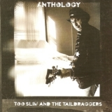 Too Slim & The Taildraggers - Anthology (2CD) '2014