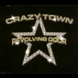 Crazy Town - Revolving Door Dance Hits & Remixes '2002