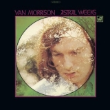 Van Morrison - Astral Weeks [Remastered & Expanded] '2015