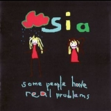 Sia - Some People Have Real Problems '2008