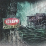 Hogjaw - Way Down Yonder '2018