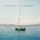 Kenny Chesney - Songs For The Saints [Hi-Res] '2018