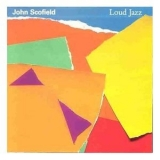 John Scofield - Loud Jazz '1987