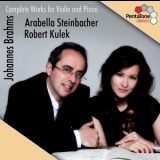 Johannes Brahms - Complete Works For Piano & Violin (Arabella Steinbacher) '2011
