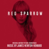 James Newton Howard - Red Sparrow (Original Motion Picture Soundtrack) '2018