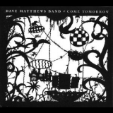 Dave Matthews Band - Come Tomorrow '2018