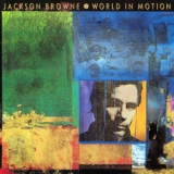 Jackson Browne - World In Motion '1989