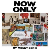 Mount Eerie - Now Only '2018
