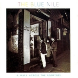 Blue Nile, The - A Walk Across The Rooftops '1984