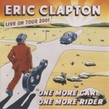 Eric Clapton - One More Car, One More Rider (2CD) '2002