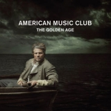 American Music Club - The Golden Age '2007