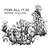Barre Phillips - For All It Is '1973