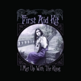 First Aid Kit - I Met Up With The King '2010