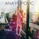 Ana Popovic - Like It On Top '2018