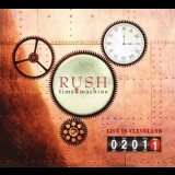 Rush - Time Machine 2011: Live in Cleveland (2CD) '2011