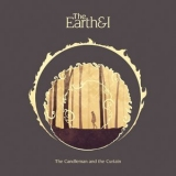 Earth & I, The - The Candleman And The Curtain '2018