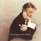 Boz Scaggs - Some Change '1994