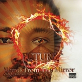 Future - Words From The Mirror '2013
