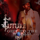 Future - Gift To The World  '2009