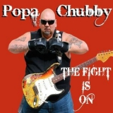 Popa Chubby - The Fight Is On '2010