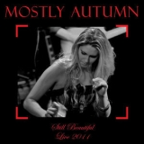 Mostly Autumn - Still Beautiful: Live 2011 '2011