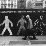 Lee Ranaldo - Between The Times & The Tides '2012