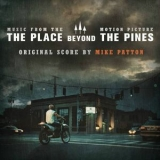 Mike Patton - The Place Beyond The Pines '2013