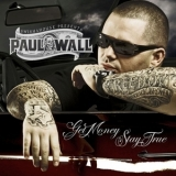 Paul Wall - Get Money, Stay True '2007
