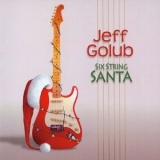 Jeff Golub - Six String Santa '2010