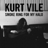 Kurt Vile - Smoke Ring For My Halo '2011