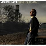John Hiatt - Same Old Man '2015