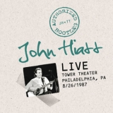 John Hiatt - Authorized Bootleg: Live At The Tower Theater, Philadelphia, Pa 8/26/87 '2012