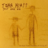 John Hiatt - Your Dad Did (At The Tower Theater, Philadelphia, Pa 26 Aug '87) [live] '2016